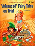 Advanced Fairy Tales on Trial, Janis Silverman, 1880505738