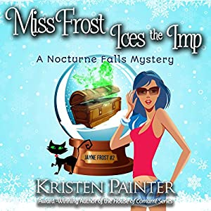 Miss Frost Ices the Imp: A Nocturne Falls Mystery Audiobook