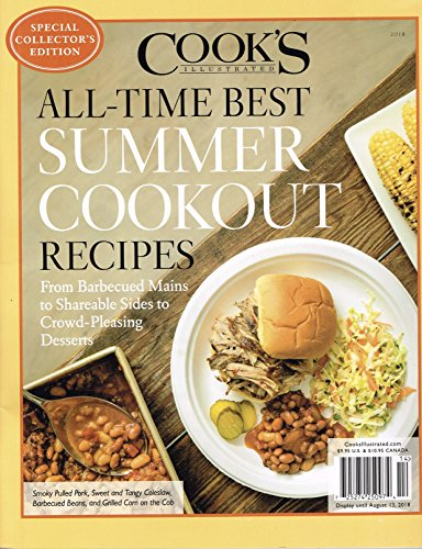Special Collector's Edition Cook's Illustrated All-Time Best Summer Cookout Recipes Magazine (2018) (Single Issue Magazine)