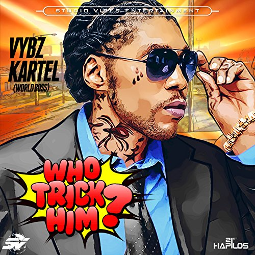 Who Trick Him By Vybz Kartel On Amazon Music