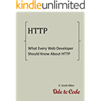 What Every Web Developer Should Know About HTTP (OdeToCode Programming Series Book 1)