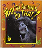 Why Do Animals Do That?, Bobbie Kalman and Greg Nickles, 0865056366