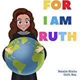 For I Am Ruth: A Tribute to Ruth Bader Ginsburg
