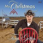 My Christmas Present | Toni Griffin
