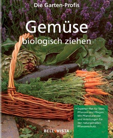 Gemüse biologisch ziehen. Die Garten-Profis