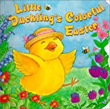 Little Duckling's Colorful Easter, Eleanor Hudson, 0689833091
