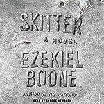 Skitter: A Novel   Ezekiel Boone