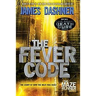 The Fever Code (Maze Runner, Book Five; Prequel) (The Maze Runner 5)