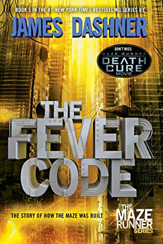 (The Fever Code (Maze Runner, Book Five; Prequel) (The Maze Runner Series)