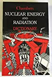 Chambers Nuclear Energy and Radiation Dictionary (Chambers Academic Reference)