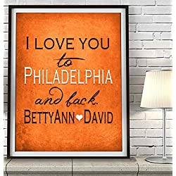 """I Love You to Philadelphia and Back"" Pennsylvania ART PRINT, Customized & Personalized UNFRAMED, Wedding gift, Valentines day gift, Christmas gift, Father's day gift, All Sizes"