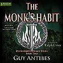 The Monk's Habit: The Disinherited Prince Series, Book 2 Hörbuch von Guy Antibes Gesprochen von: Ralph Lister