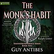 The Monk's Habit: The Disinherited Prince Series, Book 2 | Guy Antibes