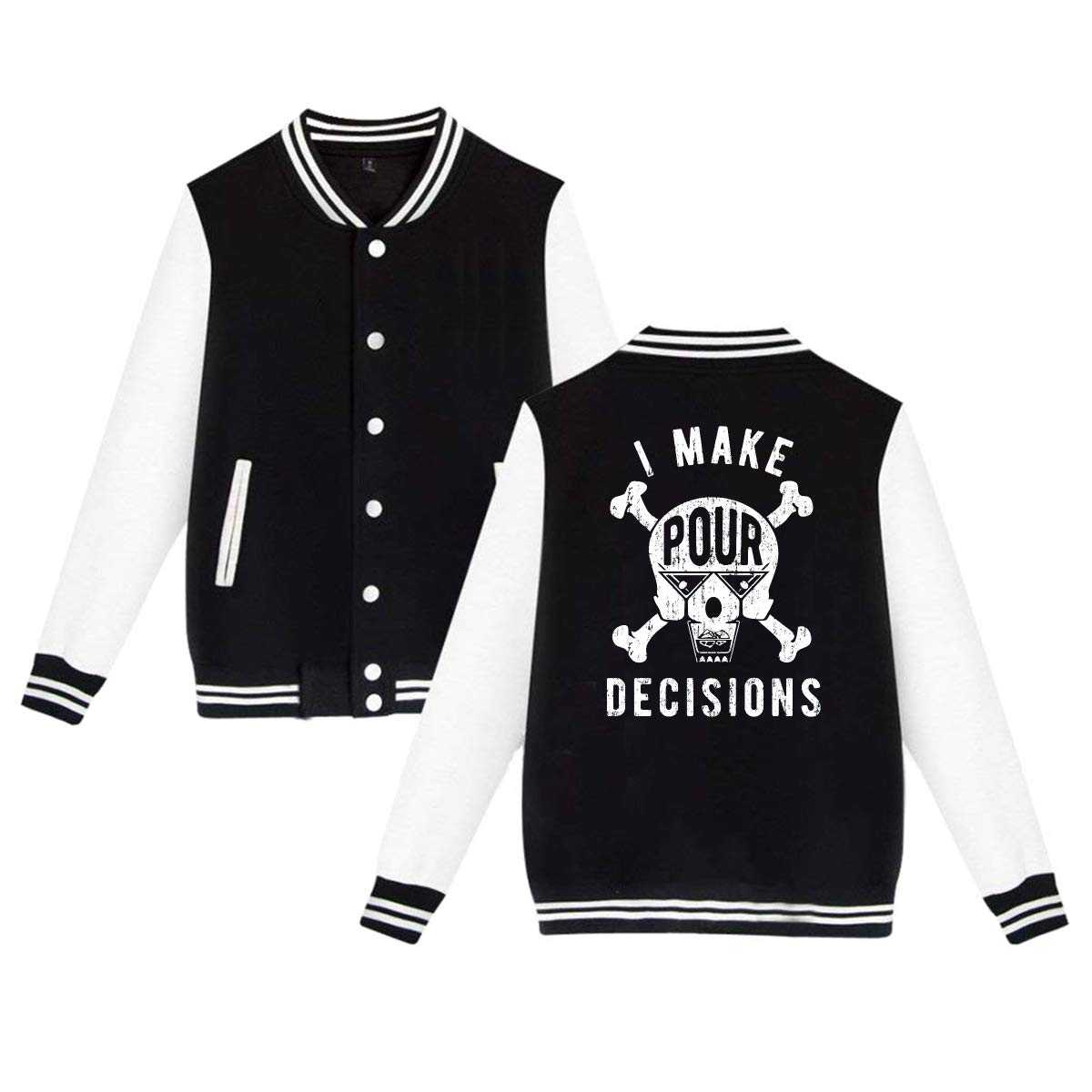 Black Unisex Men's Varsity Baseball Uniform Jacket I Make Pour Decisions Sport Coat Winter Hoodie Velvet