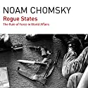 Rogue States: The Rule of Force in World Affairs Audiobook by Noam Chomsky Narrated by Brian Jones