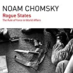 Rogue States: The Rule of Force in World Affairs | Noam Chomsky