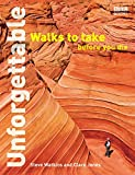 img - for Unforgettable Walks To Take Before You Die book / textbook / text book