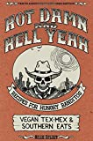 Hot Damn and Hell Yeah / Dirty South: A Vegan Cookbook: The Dirty South (Vegan Cookbooks)