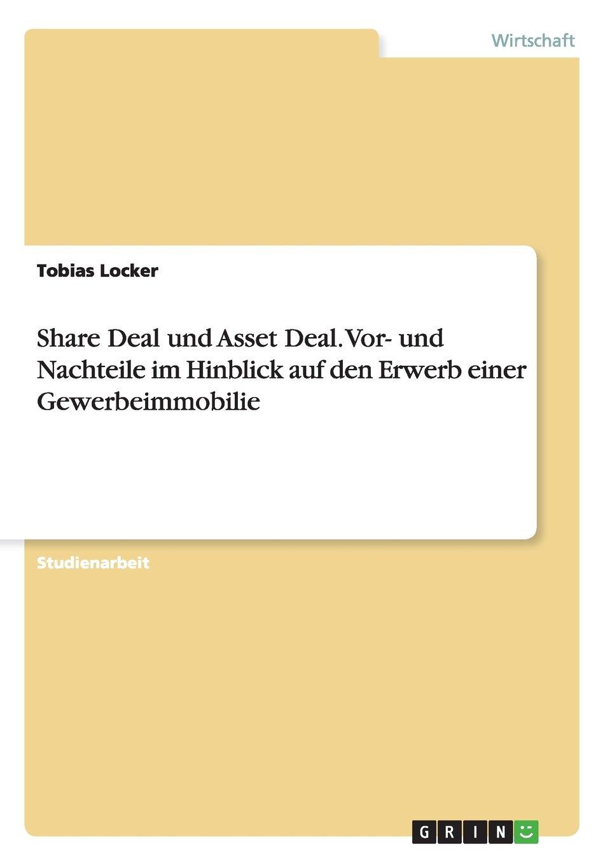 Share Deal und Asset Deal. Vor- und Nachteile im Hinblick auf den Erwerb einer Gewerbeimmobilie