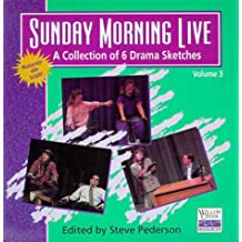 Sunday Morning Live: A Collection of Drama Sketches from Willow Creek Community Church