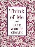 Think of Me, Jane McBride Choate, 0786270470