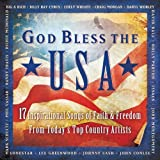 God Bless The USA - 17 Inspirational Songs Of Faith & Freedom From Today's Top Country Artists