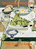 The Cook's Table: 130 Recipes to Share with Family and Friends