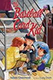 img - for The Baseball Card Kid by Adam Osterweil (2009-03-01) book / textbook / text book