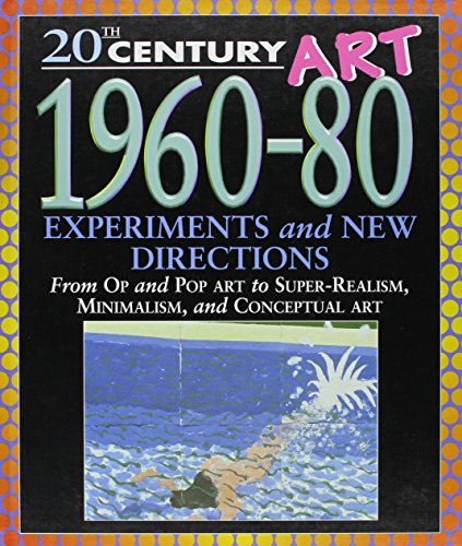 1960-1980: Experiments & New Directions (20th Century Art)
