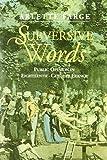 Subversive Words : Public Opinion in Eighteenth-Century France, Farge, Arlette, 0745613780