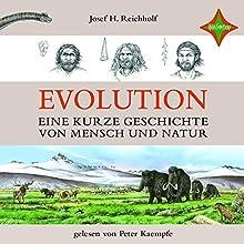 Evolution: Eine kurze Geschichte von Mensch und Natur Hörbuch von Josef H. Reichholf Gesprochen von: Peter Kaempfe