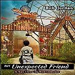 An Unexpected Friend | Bob Jordan