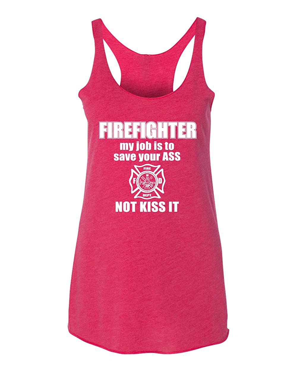 Save Your Ass Not Kiss It Wild Bobby Firefigher Womens Humor Premium Tri-Blend Racerback Tank Top Medium Shocking Pink