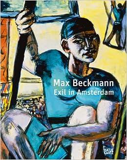 Beckmann Moderne Möbel max beckmann exil in amsterdam amazon de münchen pinakothek der