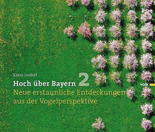 hoch-ber-bayern-band-2-neue-erstaunliche-entdeckungen-aus-der-vogelperspektive