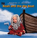 Noah and the Big Boat, Brenda Ward, 0805417796