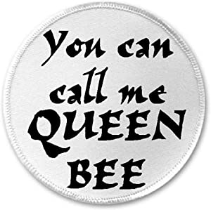 You Can Call Me Queen Bee - 3