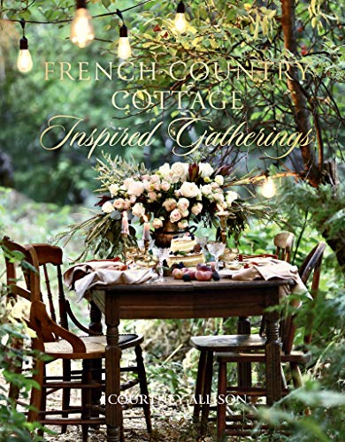 Book Cover: French Country Cottage Inspired Gatherings