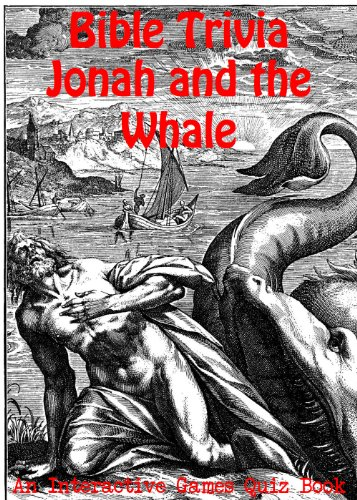 Bible Trivia Books - Jonah and the Whale - An Interactive Games Quiz Book on Bible Trivia (Interactive Book Whale)