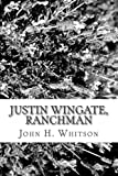 Justin Wingate, Ranchman, John H. Whitson, 1484158393