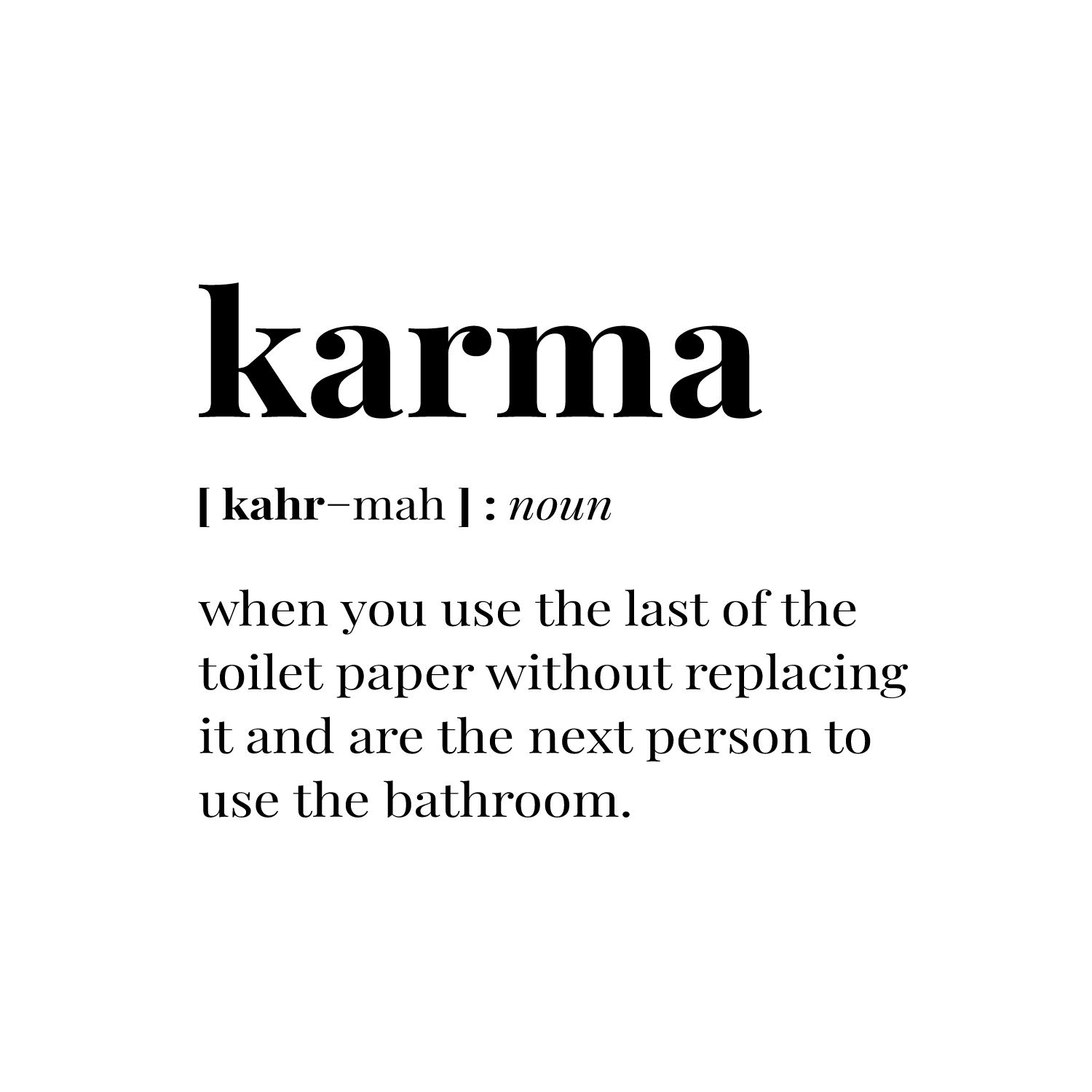 11 x 14.5 Sarcastic Witty Indoor Outdoor Bathroom Restroom Wall Door Decor Vinyl Wall Art Decal Karma Funny Adult Humor Modern Life Quotes for Home Office Work Decoration