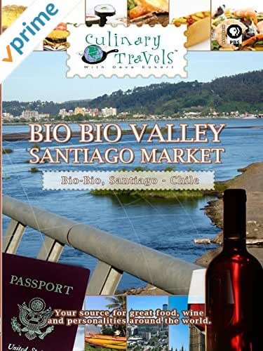 Culinary Travels - Chile - Bio Bio Valley - Santiago Markets