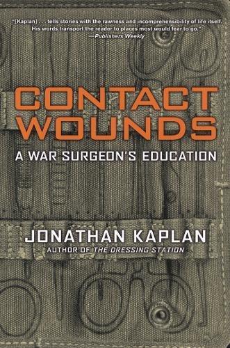 Contact Wounds: A War Surgeon's Education pdf epub