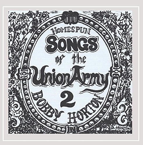 Homespun Songs of the Union Army, Volume 2