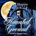 Haunted Ground Audiobook by Irina Shapiro Narrated by Joanne Long