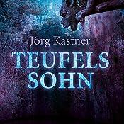Teufelssohn | Jörg Kastner