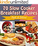 Slow Cooker: 70 Delicious Slow Cooker...