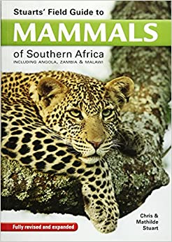 Stuarts' Field Guide to Mammals of Southern Africa (Field Guide Series)