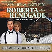 Roberta and the Renegade: Carson City Chronicles, Book 3 | Stephen Bly, Janet Bly