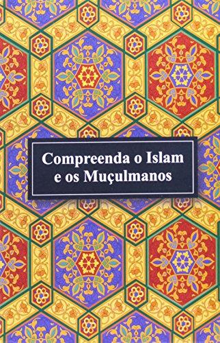 Compreenda o Islam e os Muçulmanos